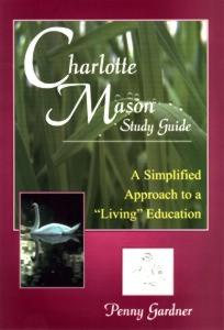 Charlotte Mason Study Guide by Penny Gardner
