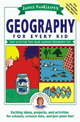 VanCleave's Geography for every kid